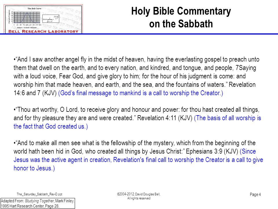 The_Saturday_Sabbath_Rev-D.ppt©2004-2012; David Douglas Bell, All rights reserved Page 4 Adapted From: Studying Together, Mark Finley.