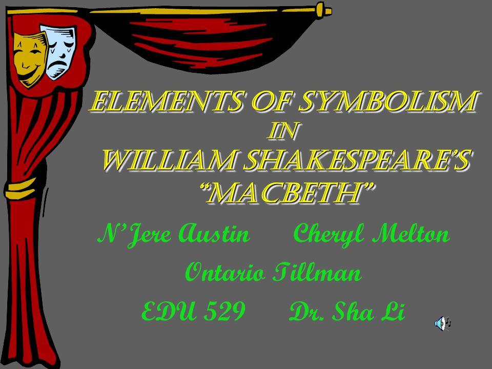 Elements Of Symbolism In William Shakespeares Macbeth Elements Of