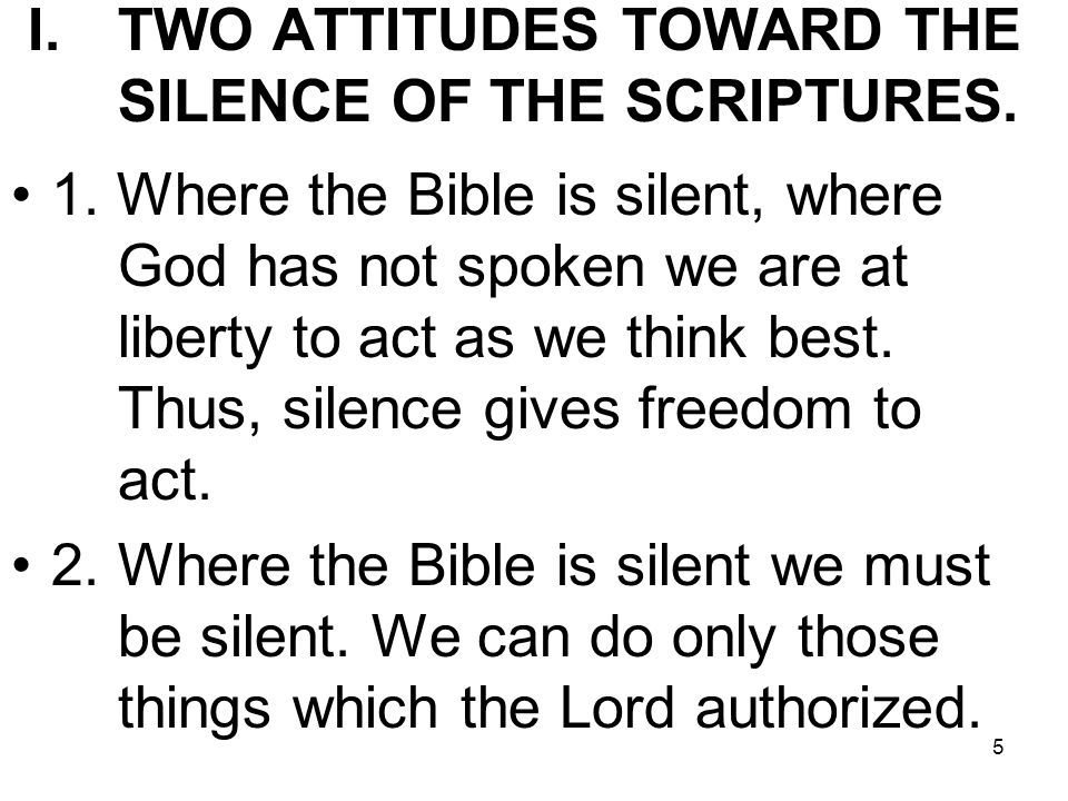 5 I.TWO ATTITUDES TOWARD THE SILENCE OF THE SCRIPTURES.
