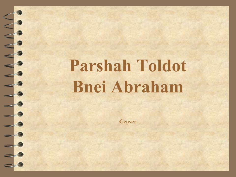 Parshah Toldot Bnei Abraham Ceaser