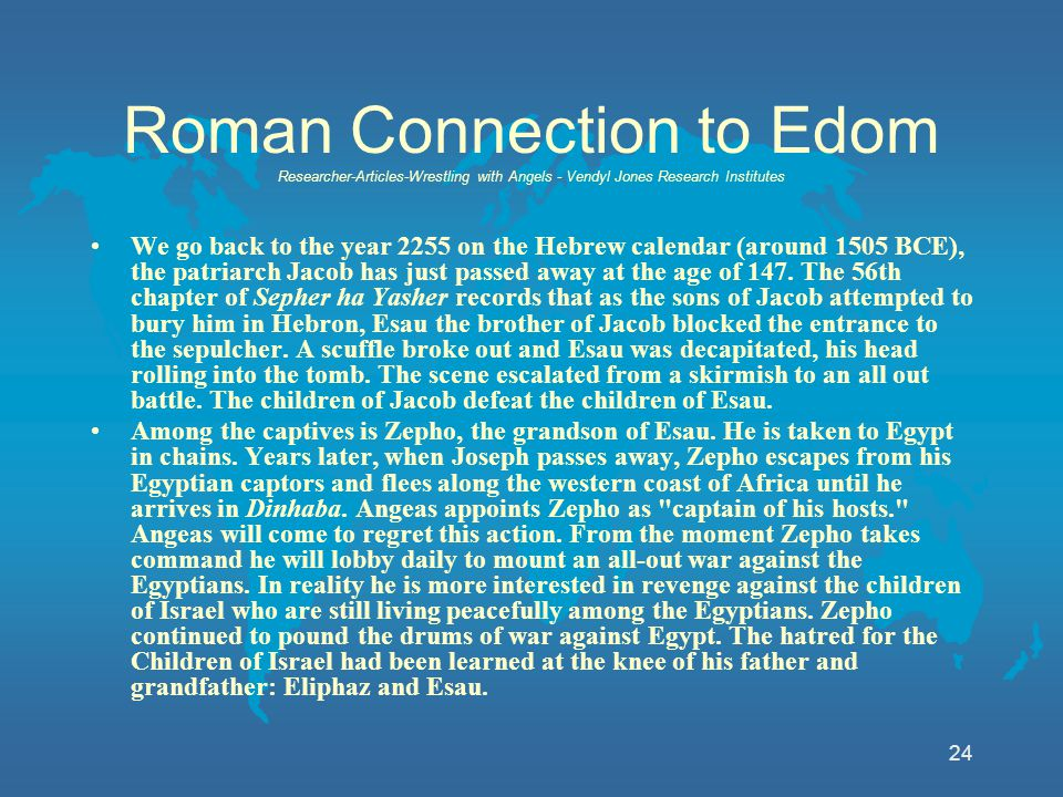 24 Roman Connection to Edom Researcher-Articles-Wrestling with Angels - Vendyl Jones Research Institutes We go back to the year 2255 on the Hebrew cal