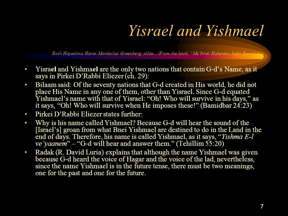 38 Final Thoughts Isaac and Yishmael RABBI SHLOMO RISKIN Now we can hardly blame Yitzhak for being jealous and fearful of Yishmael.