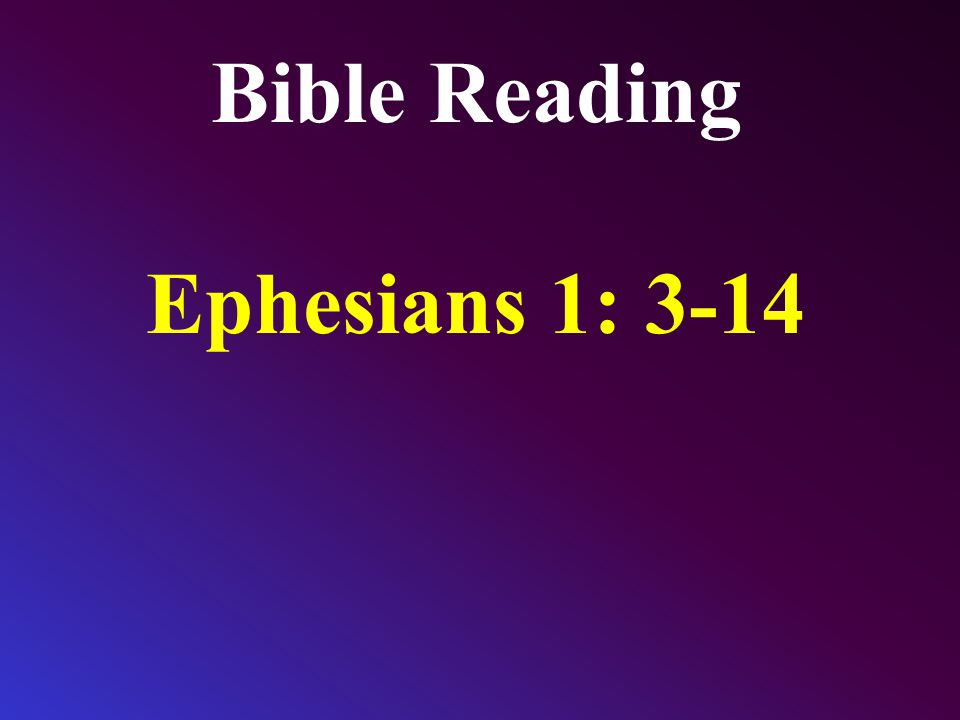 Bible Reading Ephesians 1: 3-14