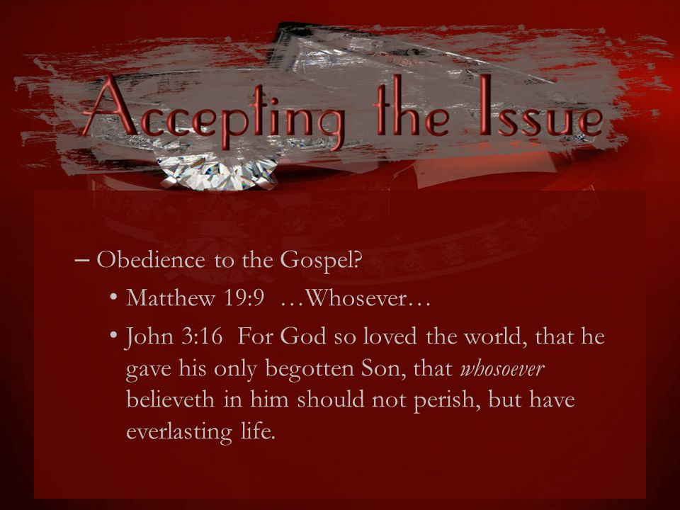 – Obedience to the Gospel.