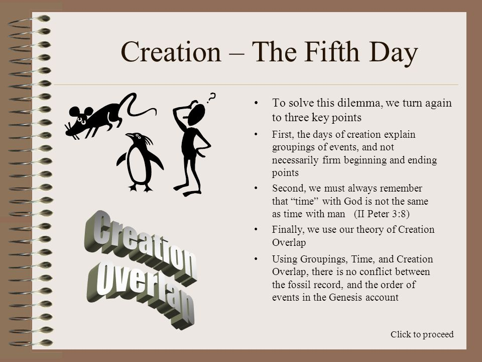Creation – The Fifth Day And God created great whales, and every living creature that moveth, which the waters brought forth abundantly, after their kind, and every winged fowl after his kind; and God saw that it was good.