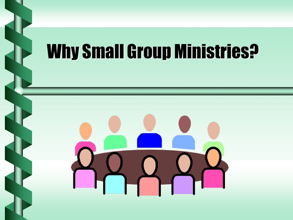 How to Begin  Receive God's vision on Small Group Ministries.