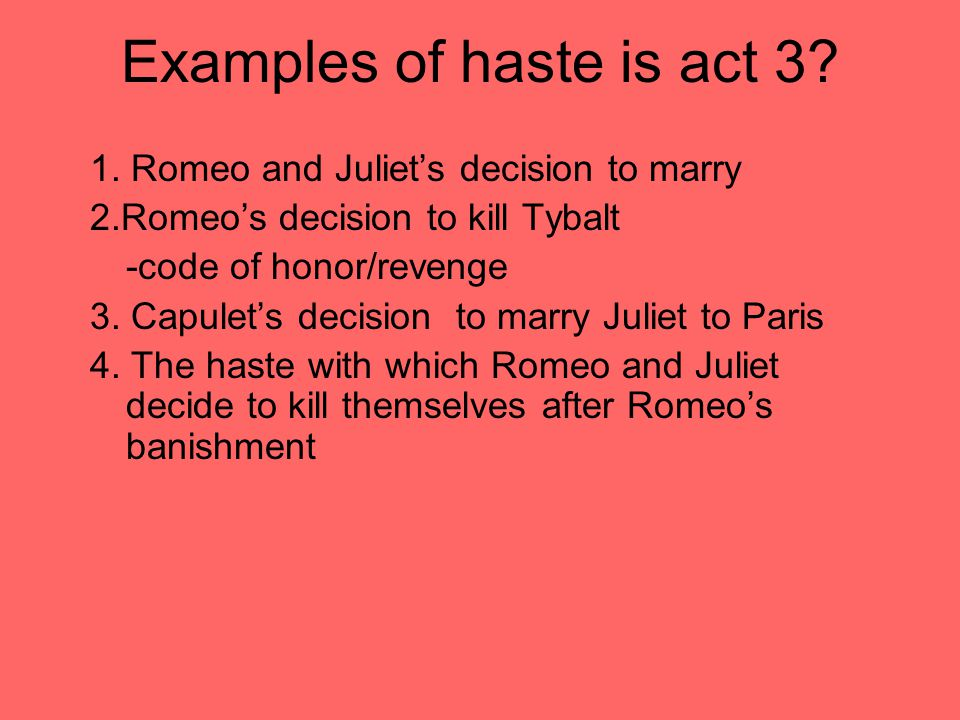 Examples of haste is act 3. 1.
