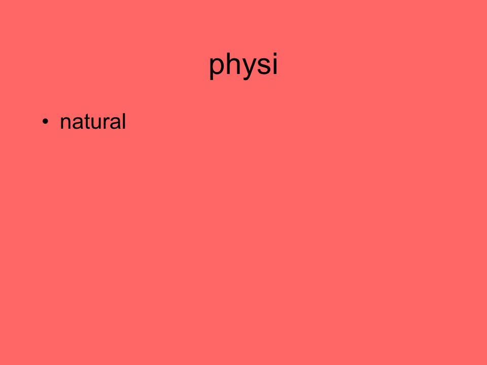 physi natural