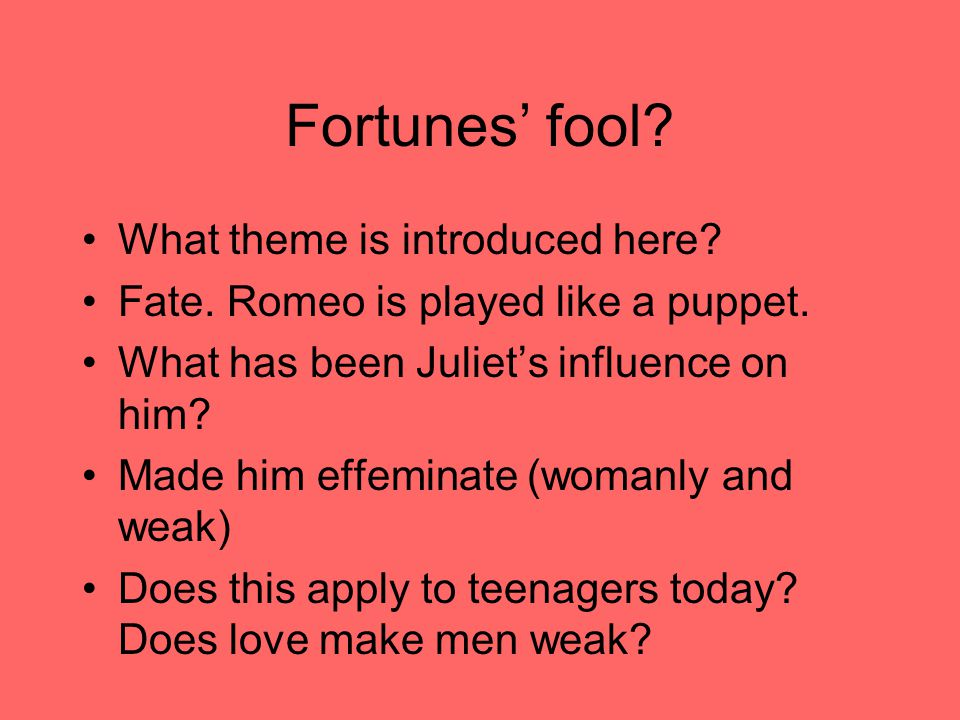 Fortunes' fool. What theme is introduced here. Fate.