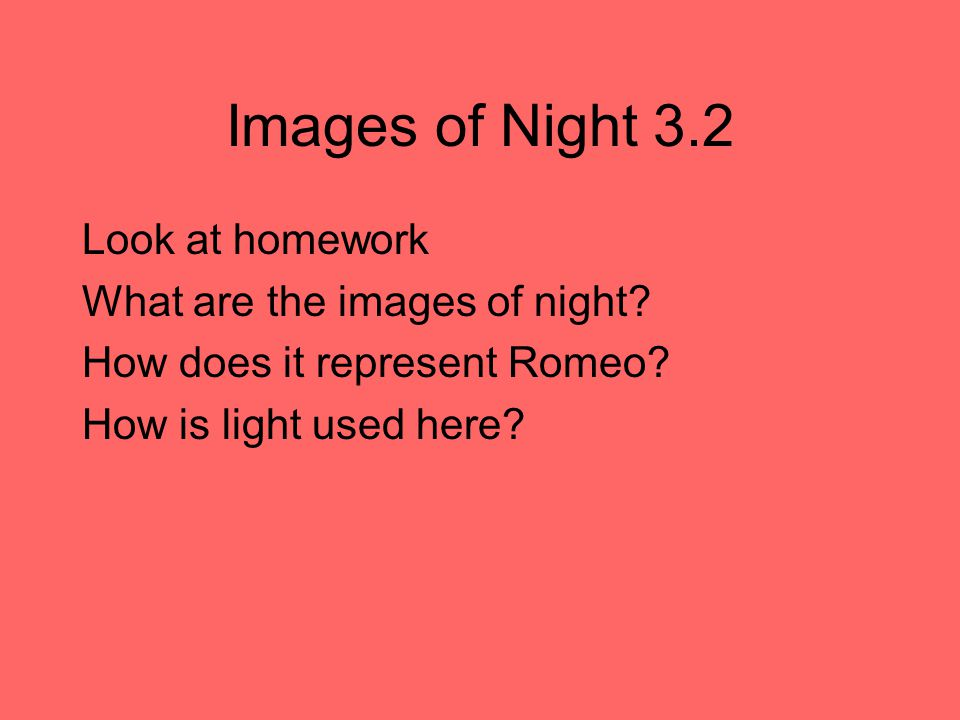 Images of Night 3.2 Look at homework What are the images of night.