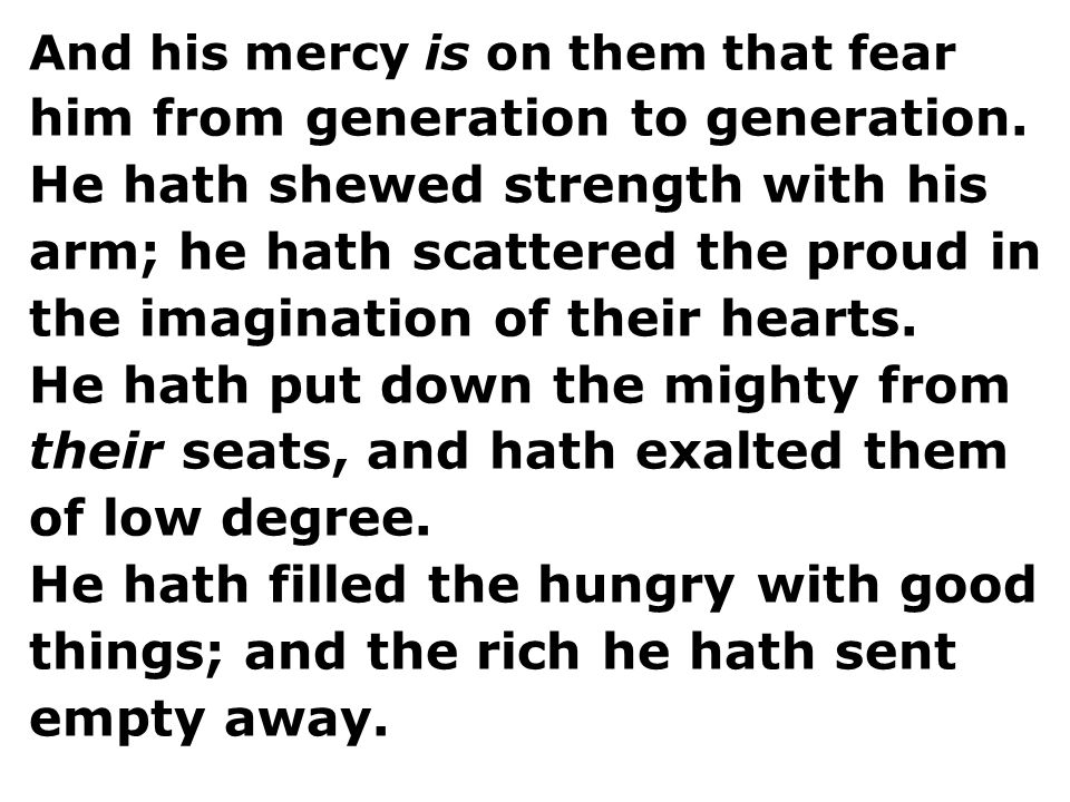 And his mercy is on them that fear him from generation to generation.