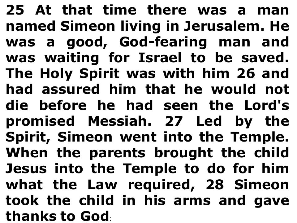 25 At that time there was a man named Simeon living in Jerusalem.