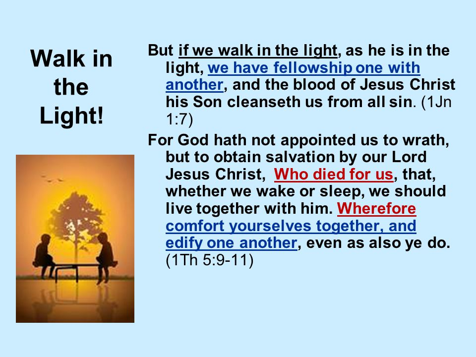 Walk in the Light.