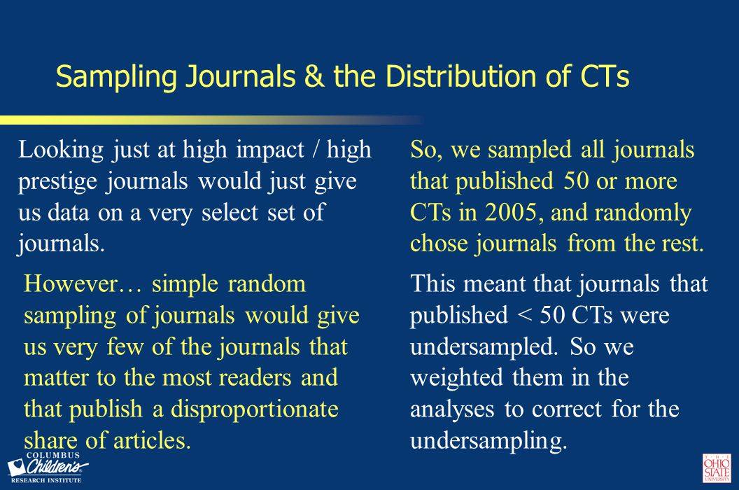 Sampling Journals & the Distribution of CTs Looking just at high impact / high prestige journals would just give us data on a very select set of journals.