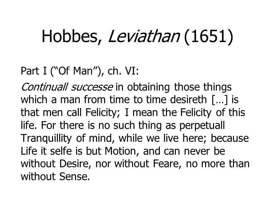Hobbes, Leviathan (1651) Part I ( Of Man ), ch.