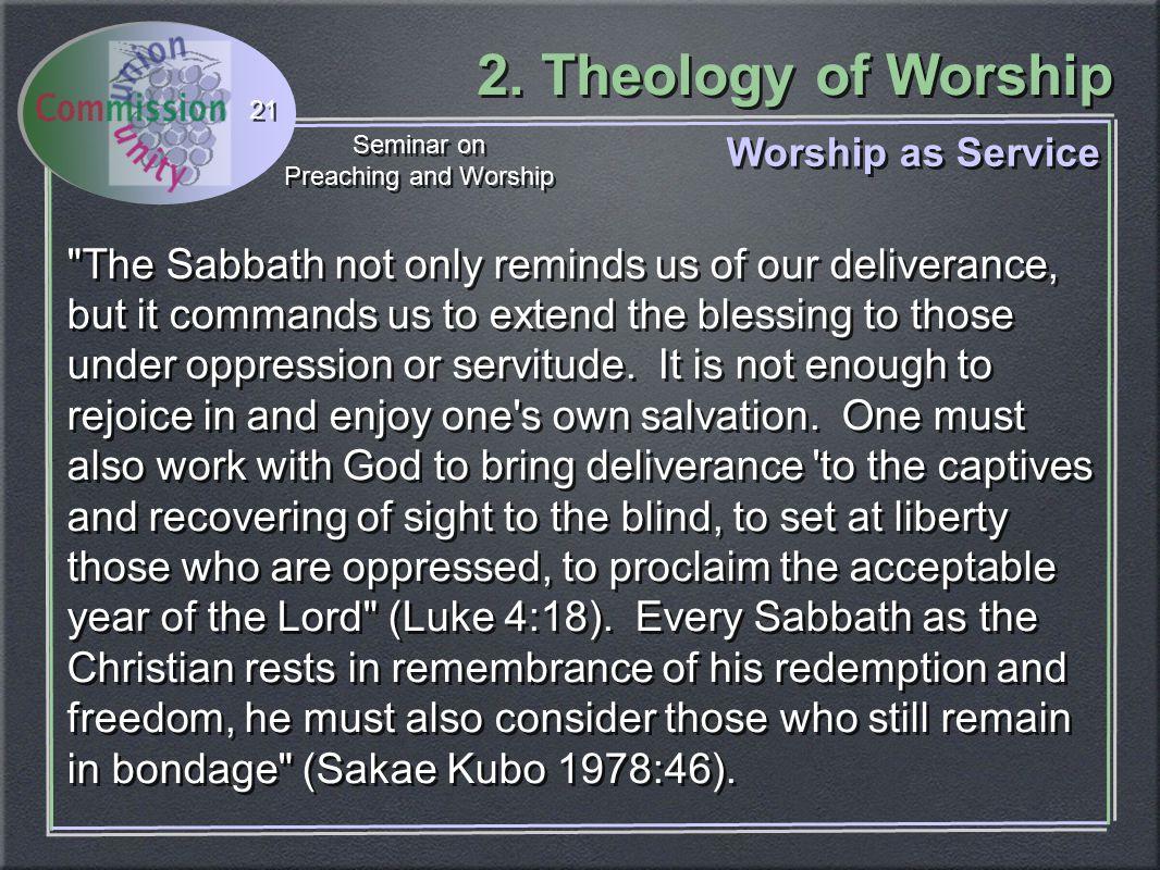 2. Theology of Worship Seminar on Preaching and Worship Seminar on Preaching and Worship 21