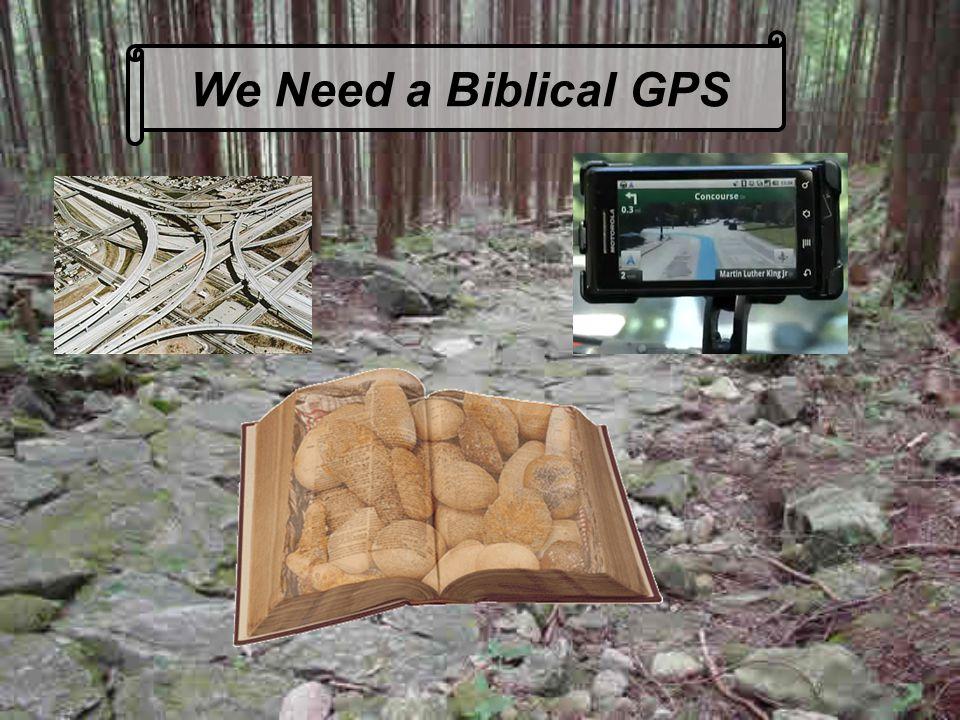 We Need a Biblical GPS