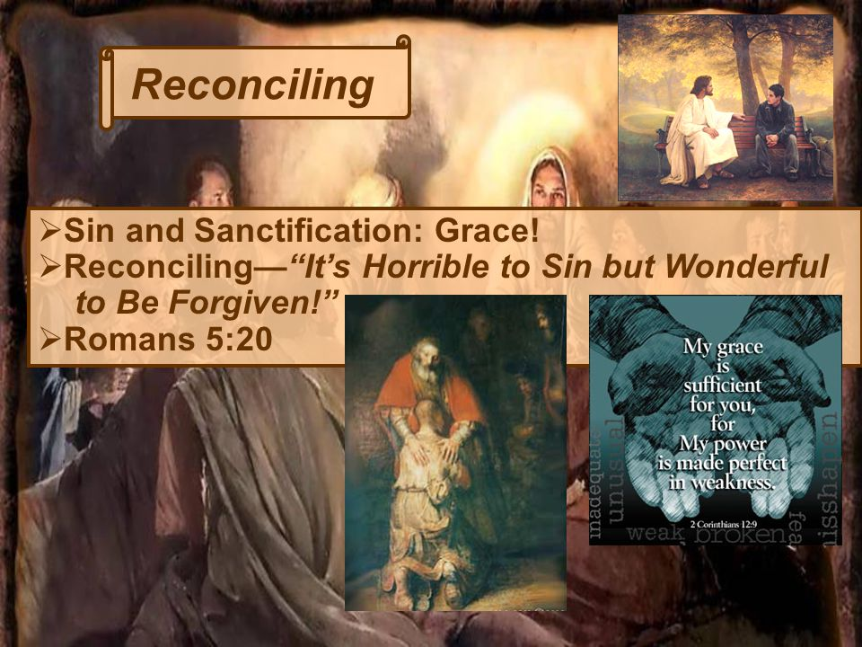 Reconciling  Sin and Sanctification: Grace.