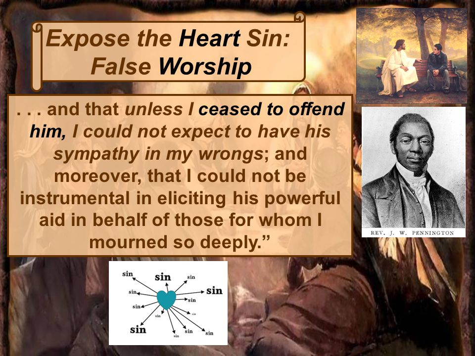 Expose the Heart Sin: False Worship...