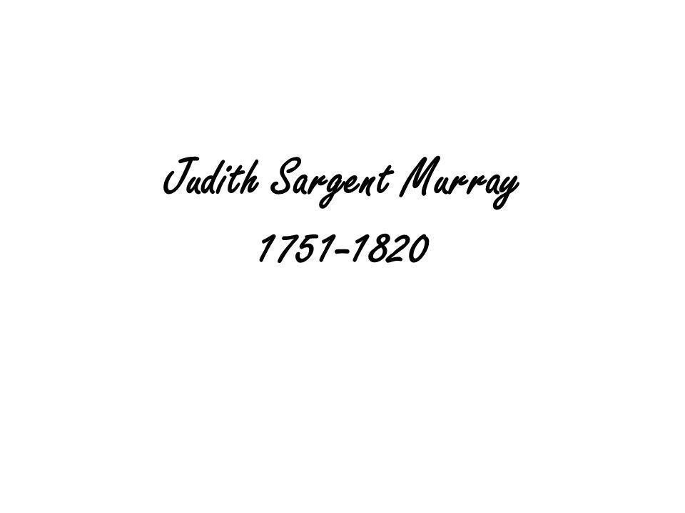 Judith Sargent Murray 1751-1820
