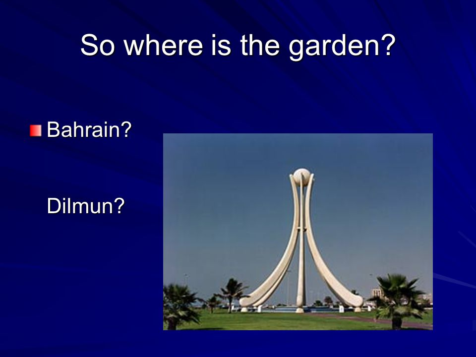 So where is the garden Bahrain Dilmun