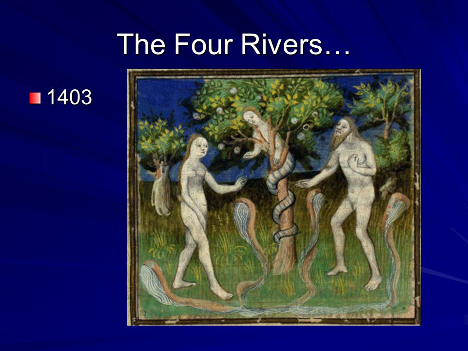 The Four Rivers… 1403
