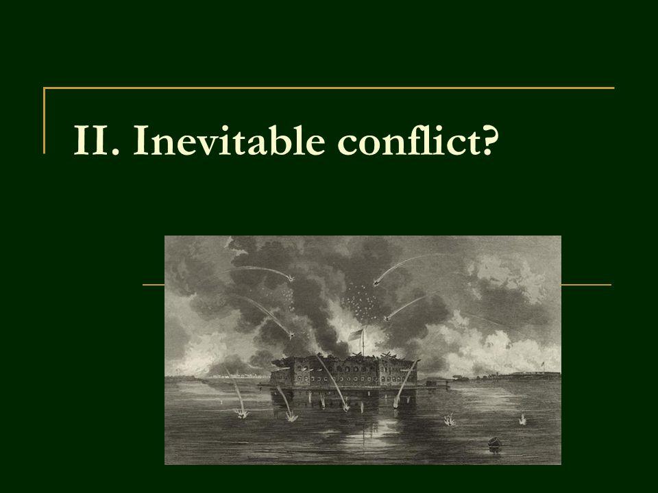 II. Inevitable conflict?