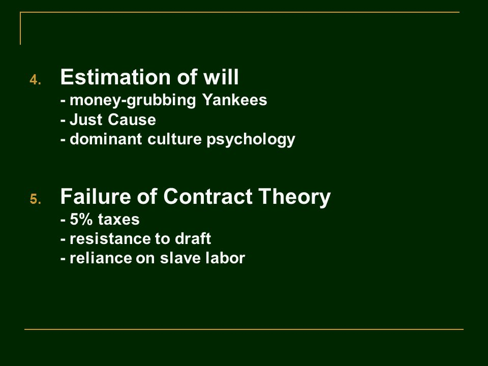 4. Estimation of will - money-grubbing Yankees - Just Cause - dominant culture psychology 5. Failure of Contract Theory - 5% taxes - resistance to dra