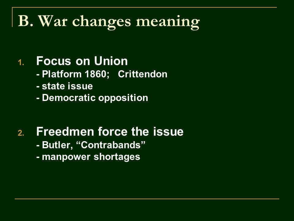 B. War changes meaning 1.