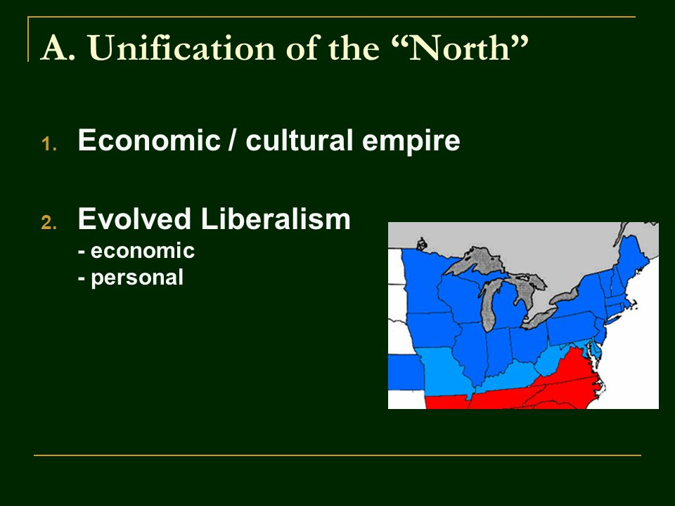 A. Unification of the North 1. Economic / cultural empire 2.