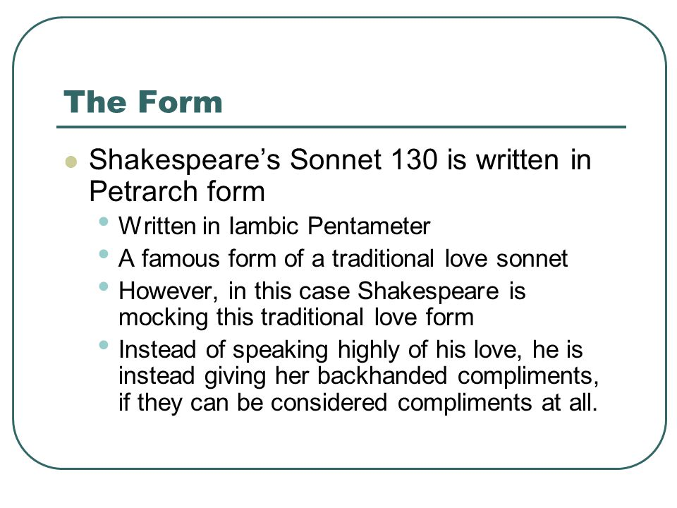 Form Continued However, in the end, Shakespeare finally confesses his true love for his wife even though he has not boosted her image.