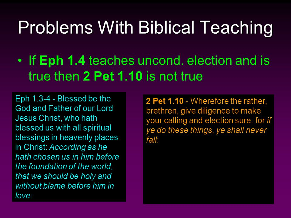 Problems With Biblical Teaching If Eph 1.4 teaches uncond.