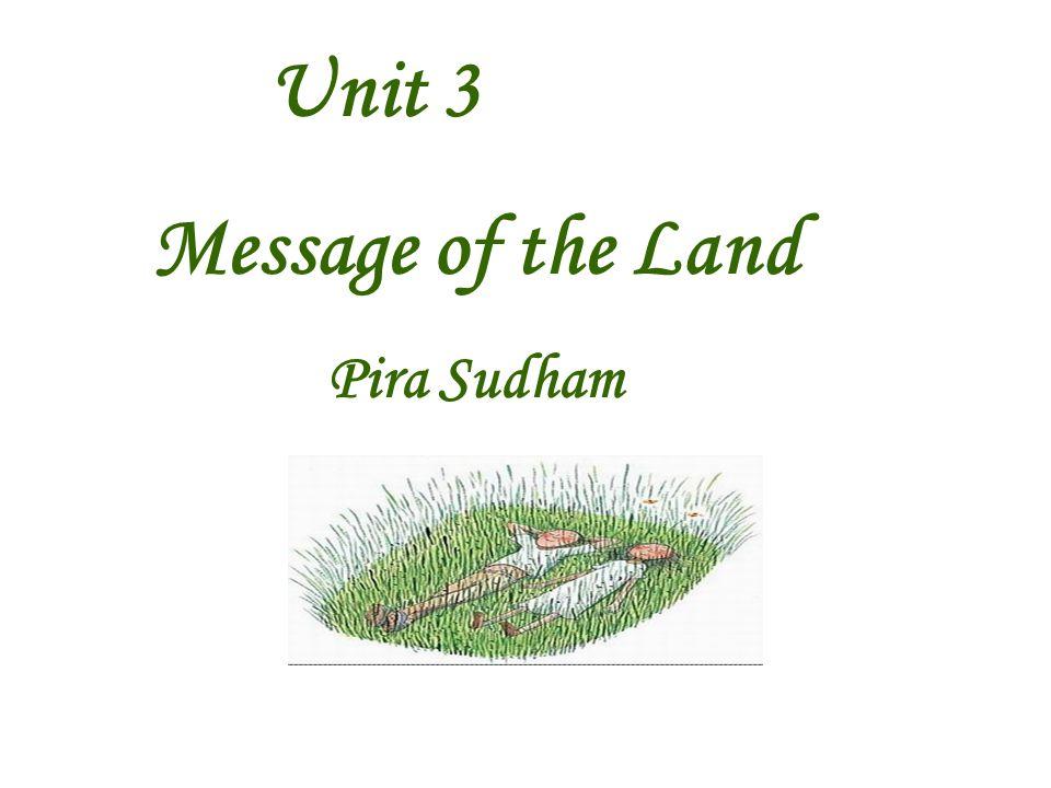 Unit 3 Message of the Land Pira Sudham