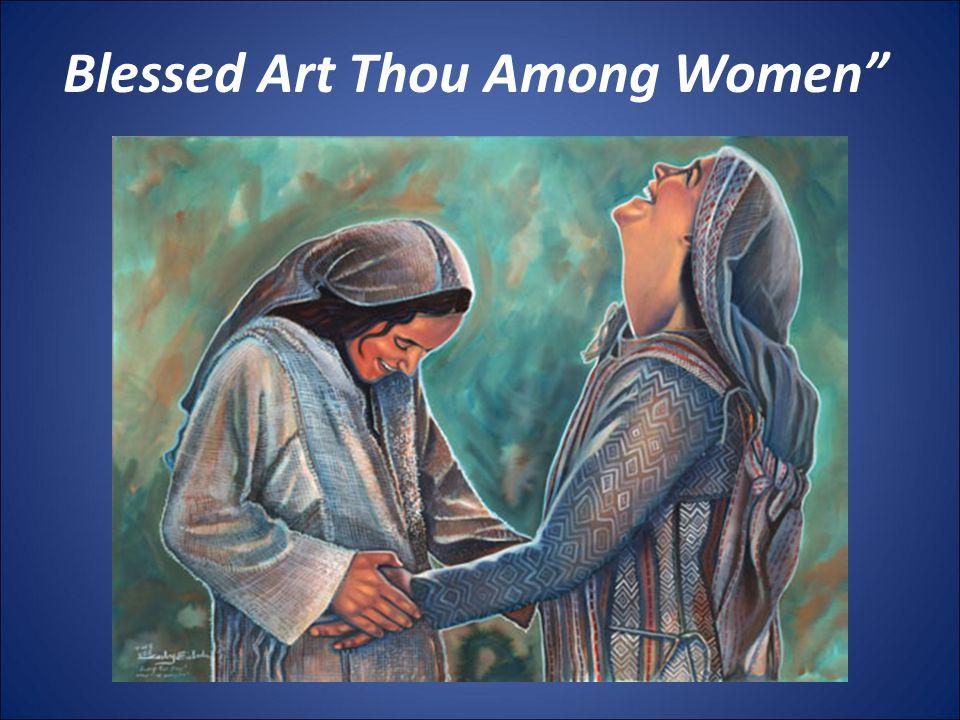 "Blessed Art Thou Among Women"""