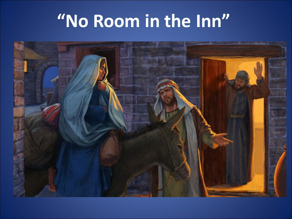 """""""No Room in the Inn"""""""