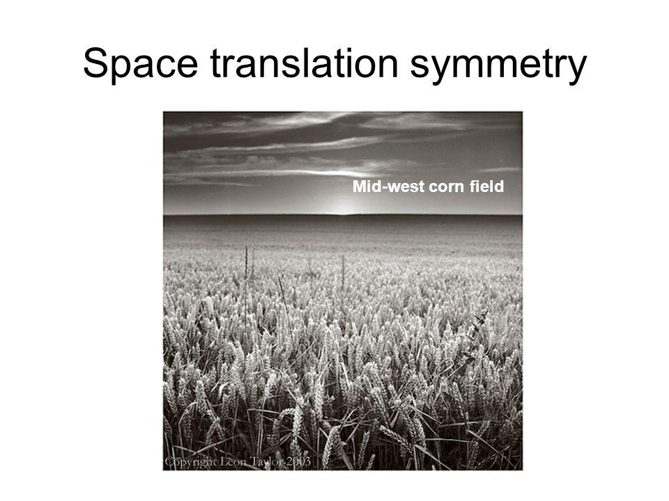 Space translation symmetry Mid-west corn field