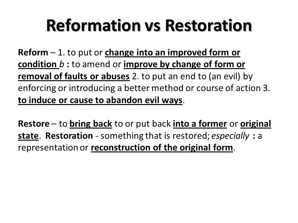 Reformation vs Restoration Reform – 1.