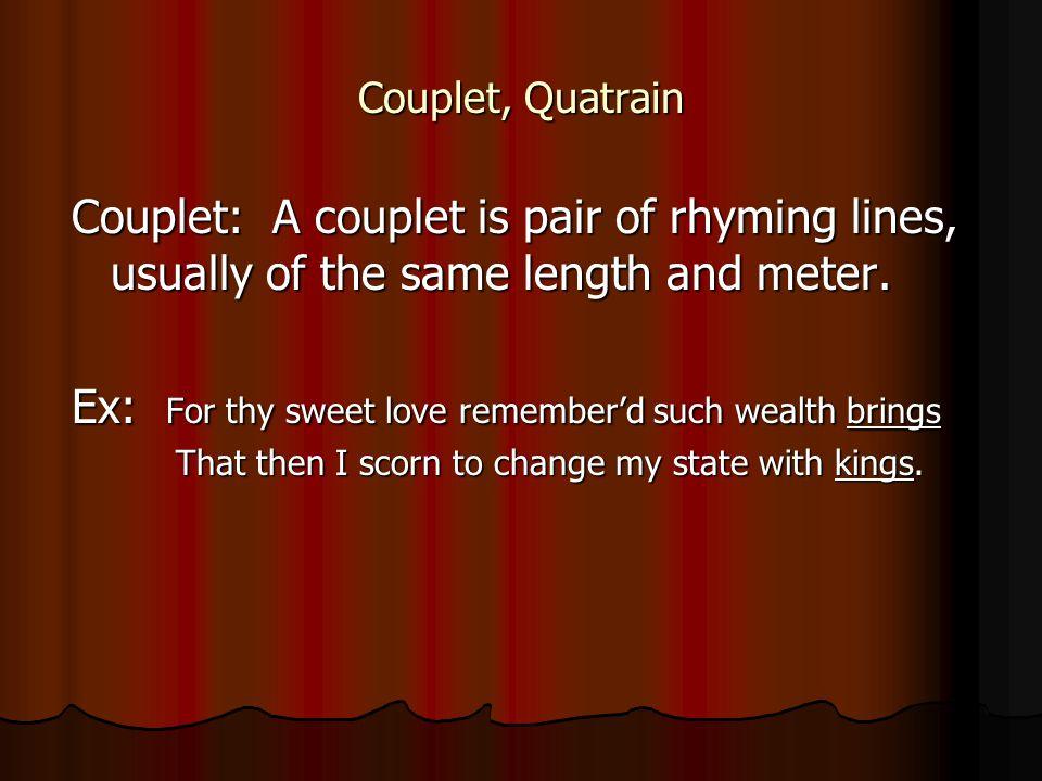 Meter The meter of a poem is its rhythmical pattern.