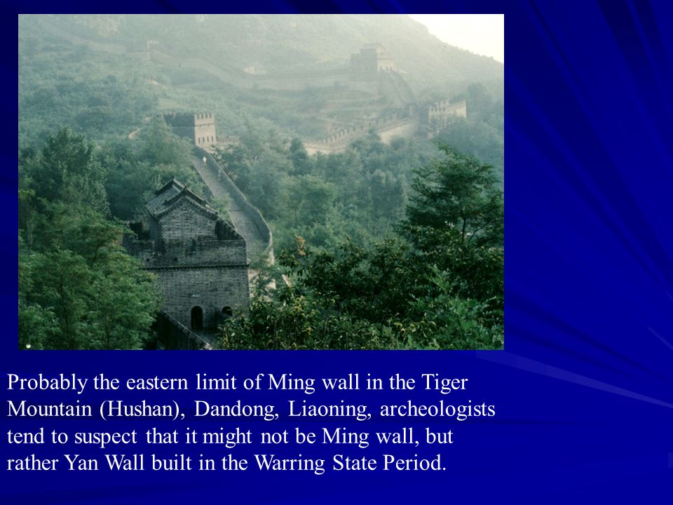 Probably the eastern limit of Ming wall in the Tiger Mountain (Hushan), Dandong, Liaoning, archeologists tend to suspect that it might not be Ming wal