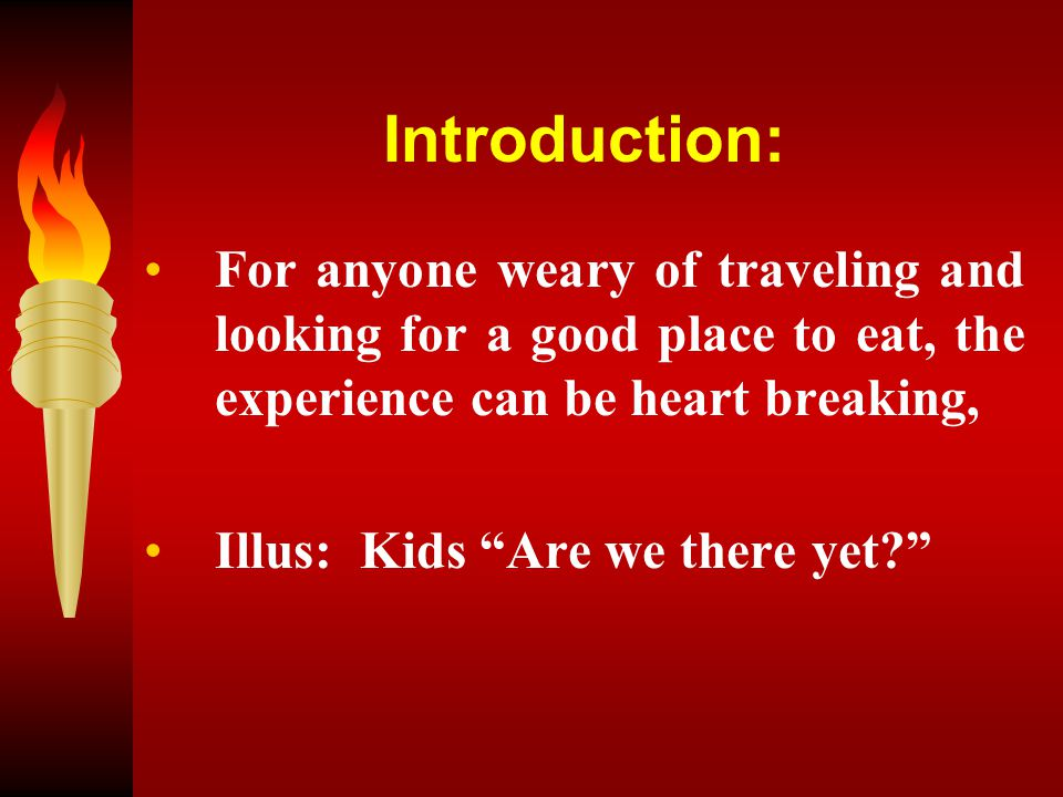 Introduction: For anyone weary of traveling and looking for a good place to eat, the experience can be heart breaking, Illus: Kids Are we there yet