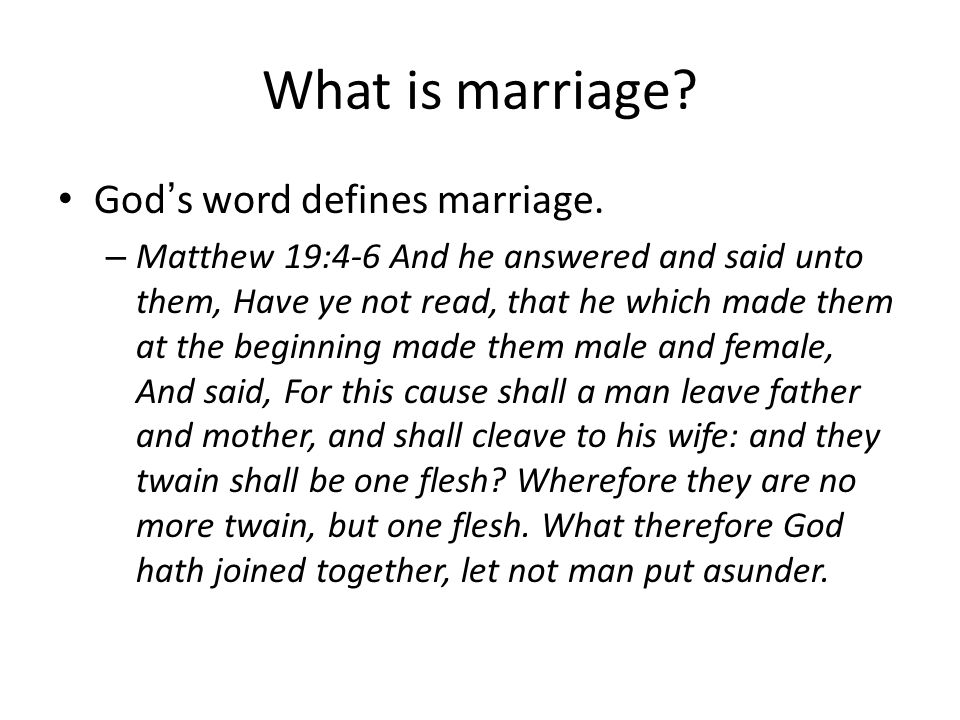 What is marriage. God's word defines marriage.