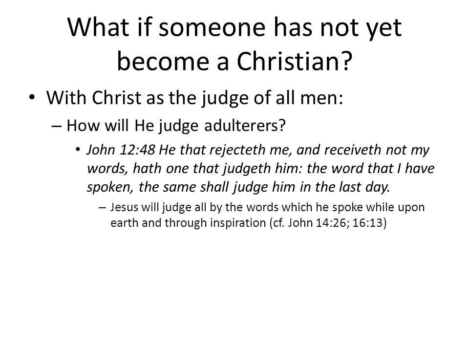 What if someone has not yet become a Christian.