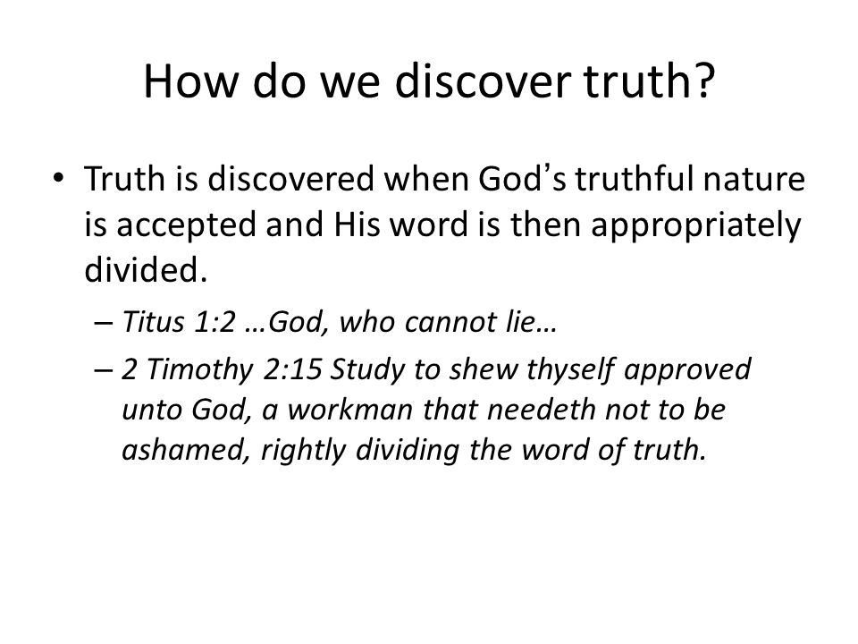 How do we discover truth.
