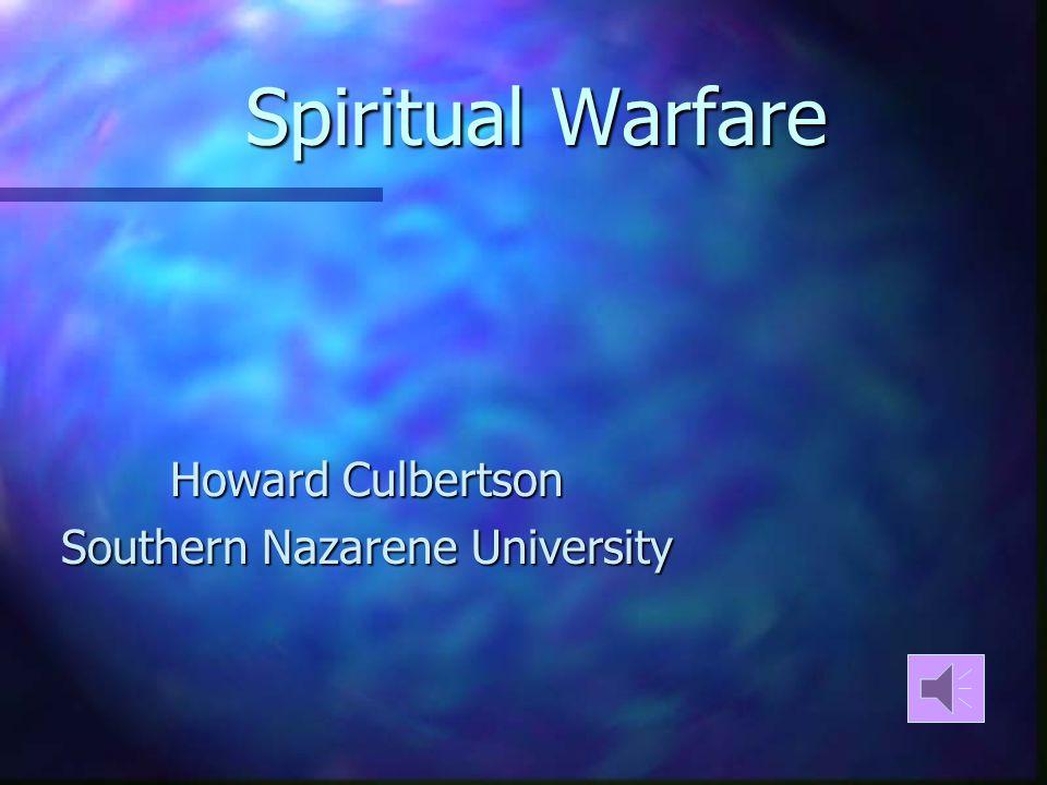 Spiritual Warfare Howard Culbertson Southern Nazarene University