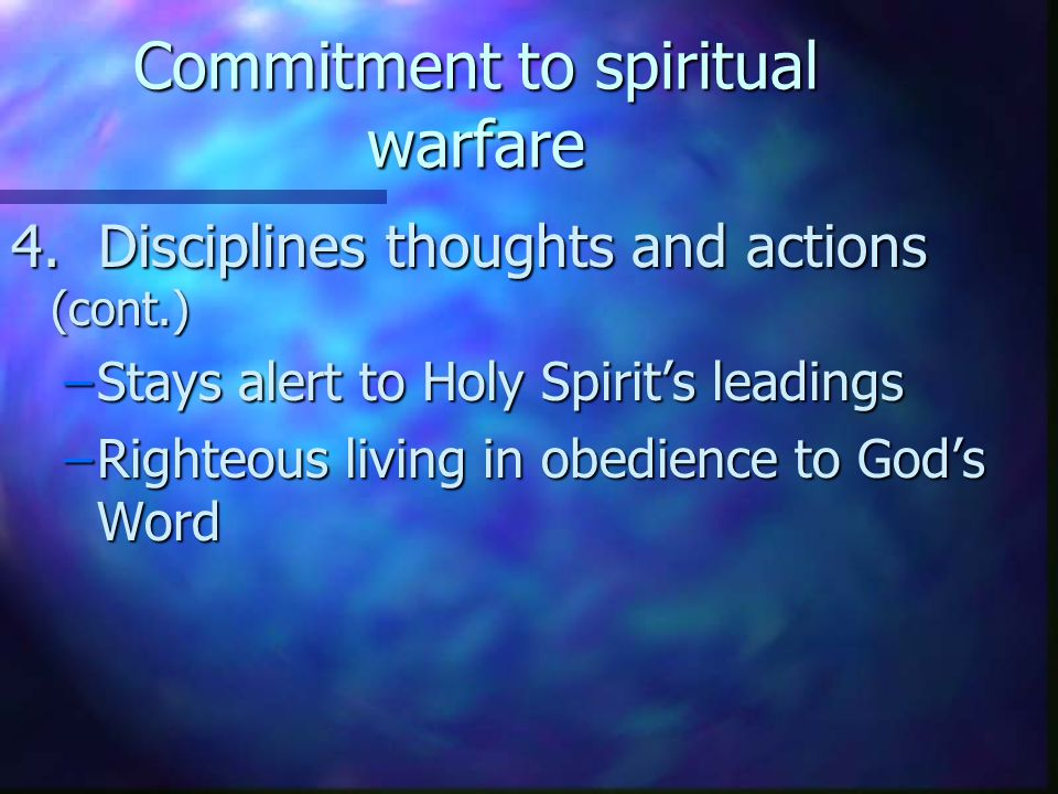 Commitment to spiritual warfare 4.