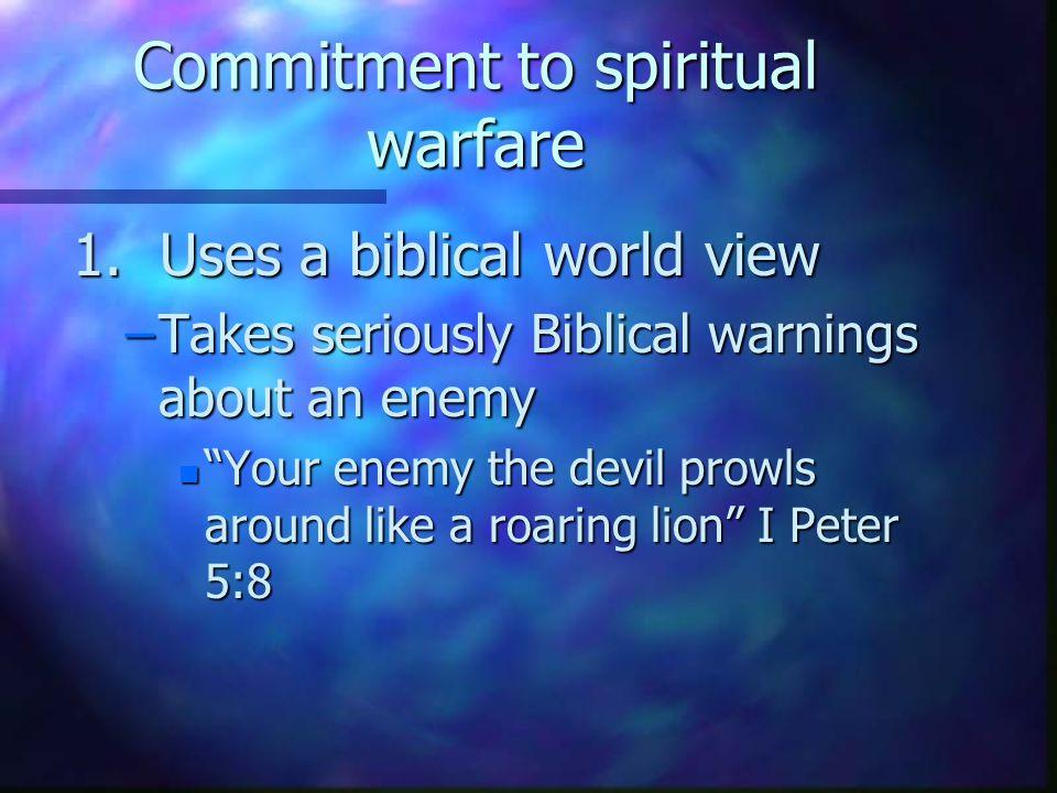 Commitment to spiritual warfare 1.