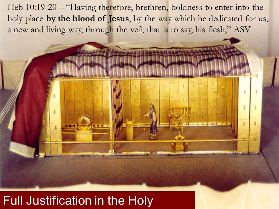 """Heb 10:19-20 – """"Having therefore, brethren, boldness to enter into the holy place by the blood of Jesus, by the way which he dedicated for us, a new a"""