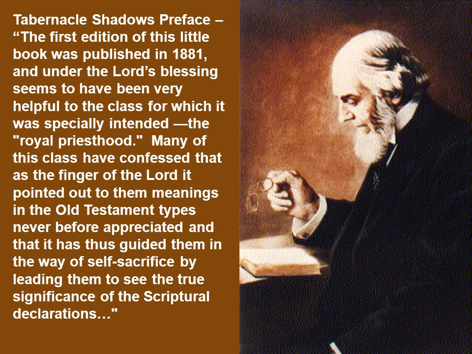 """Tabernacle Shadows Preface – """"The first edition of this little book was published in 1881, and under the Lord's blessing seems to have been very helpf"""