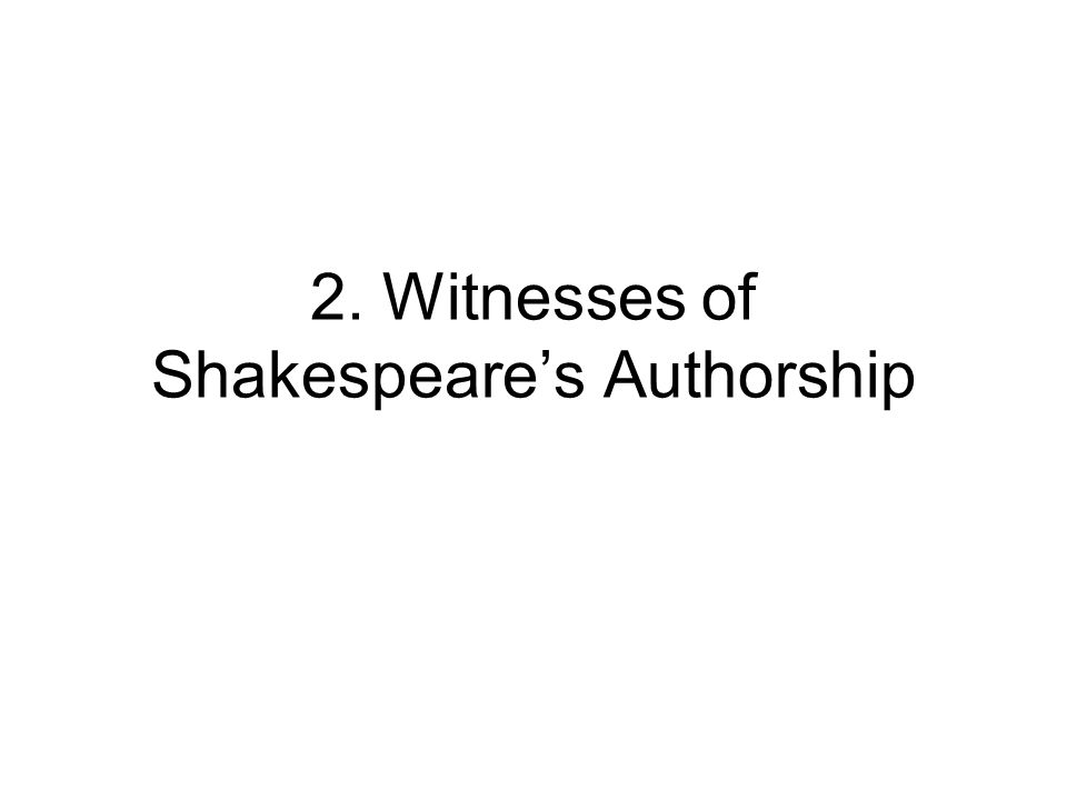 2. Witnesses of Shakespeare's Authorship