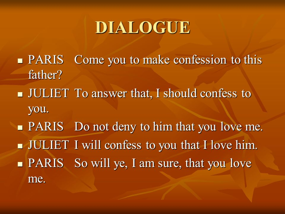 DIALOGUE PARISCome you to make confession to this father.